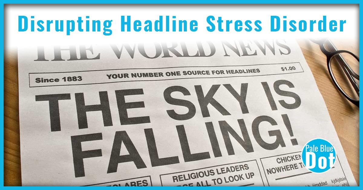 Disrupting Headline Stress Disorder